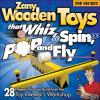 Zany Wooden Toys That Whiz, Spin, Pop, and Fly Book