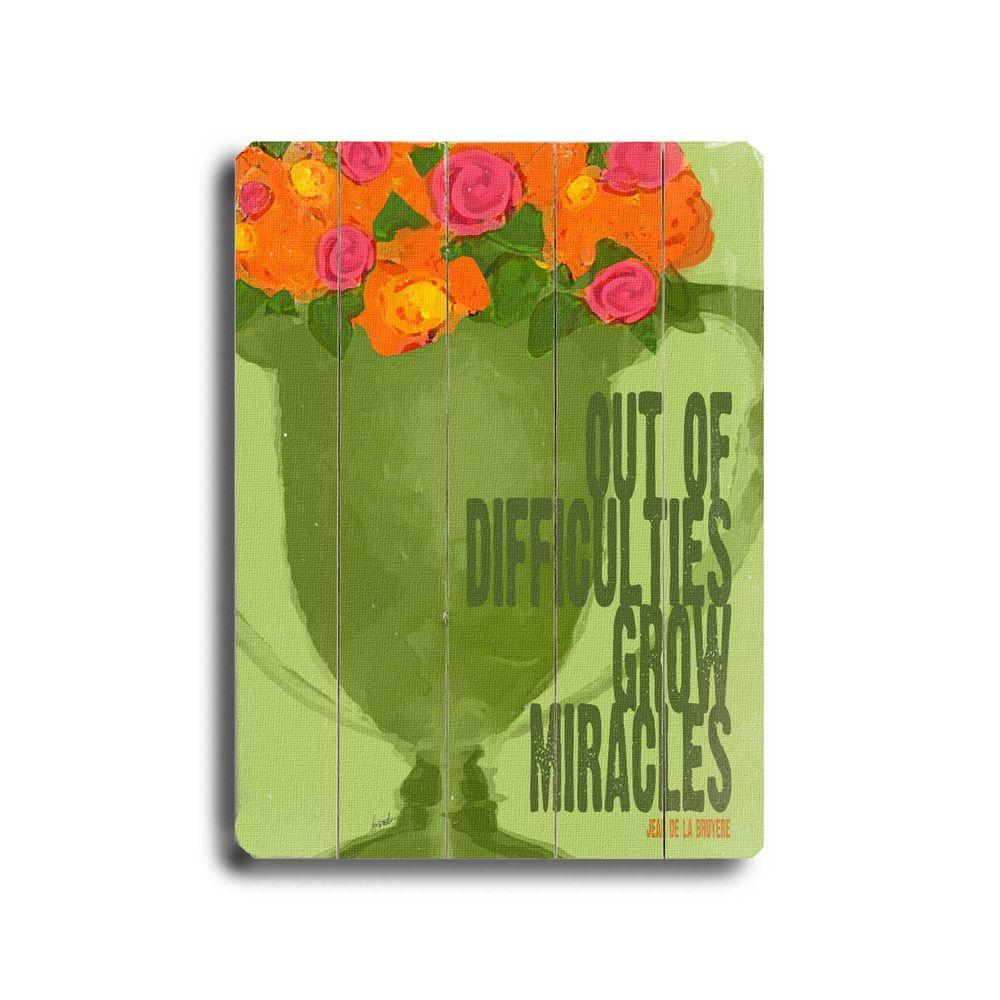 ArteHouse 9 in. x 12 in. Out of Difficulties Grow Miracles Wood Sign-DISCONTINUED