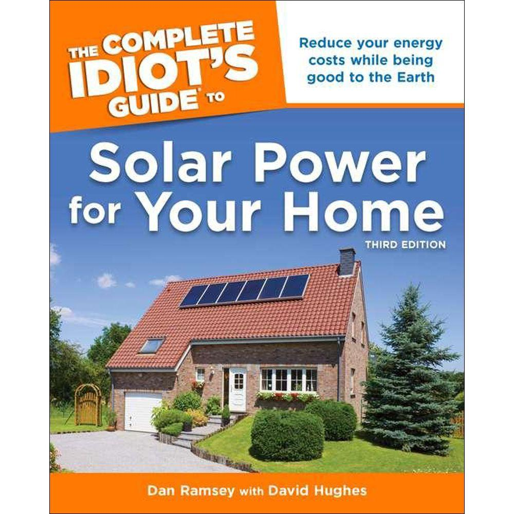 null The Complete Idiot's Guide to Solar Power for Your Home Book