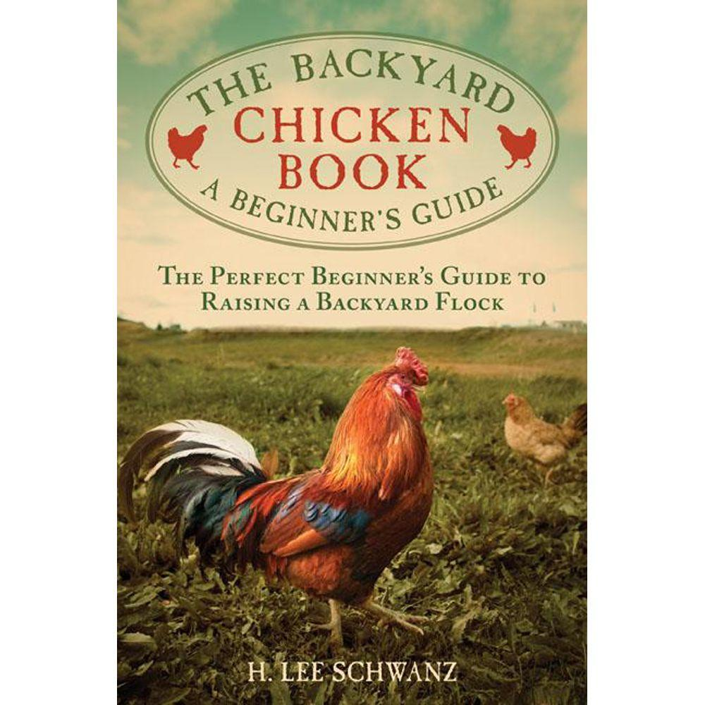 Backyard Chickens Book : The Backyard Chicken Book A Beginners Guide9781629142043  The Home