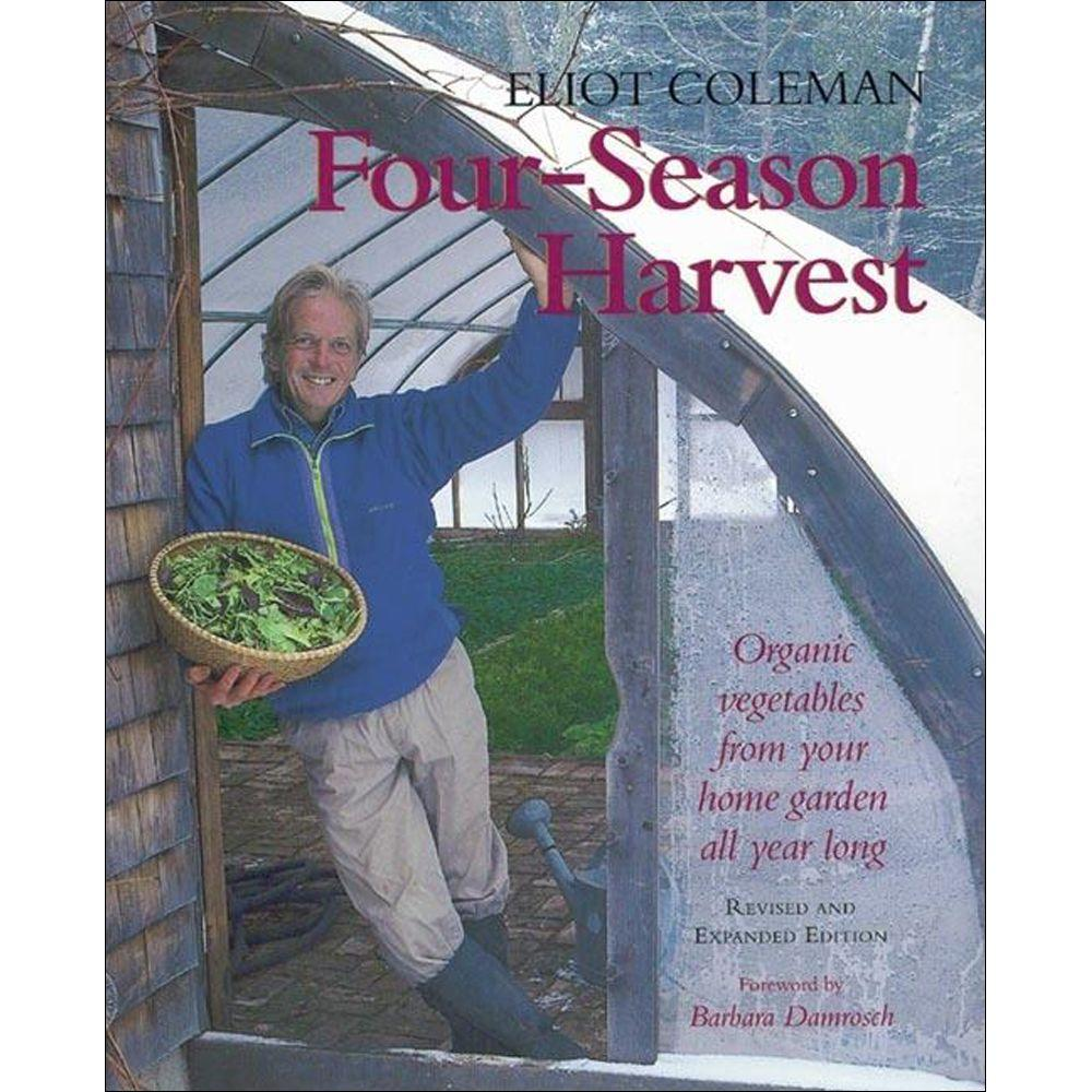 null Four-Season Harvest Book: Organic Vegetables from Your Home Garden All Year Long (Revised)