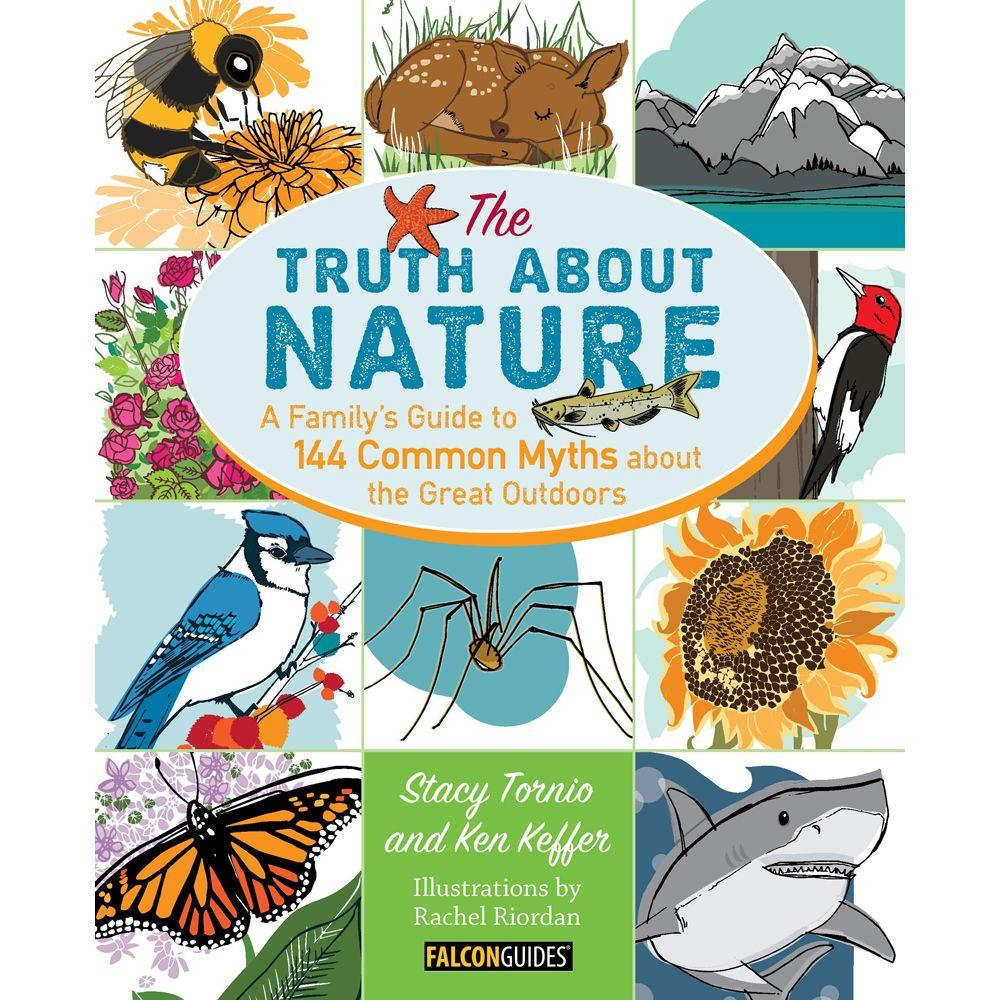 null Truth about Nature: A Family's Guide to 144 Common Myths about the Great Outdoors