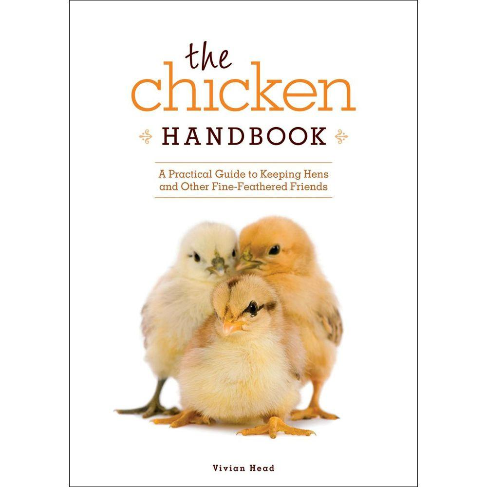 The Chicken Handbook: A Practical Guide to Keeping Hens and Other