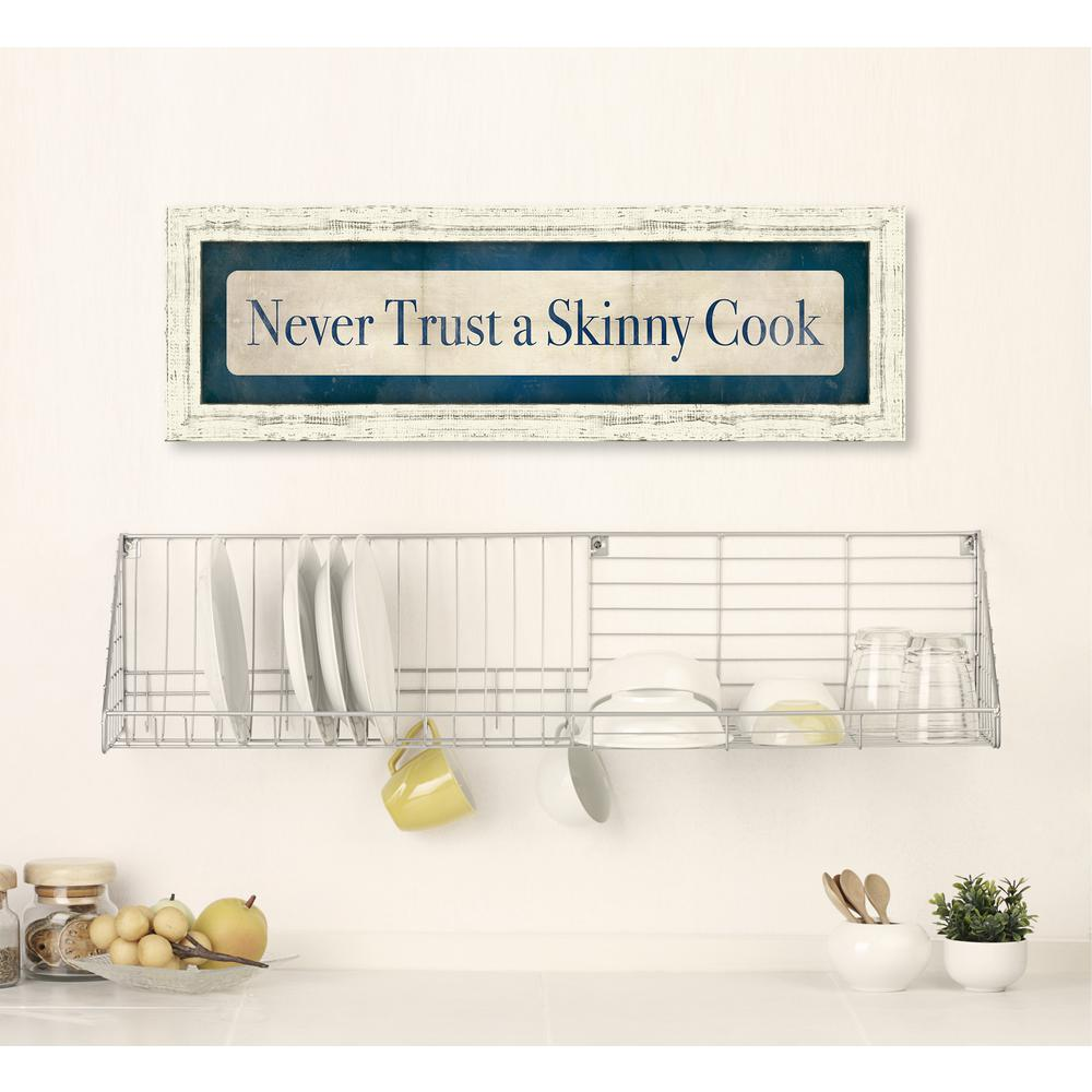"28 in. x 9 in. ""Never Trust a Skinny Cook"" Framed"