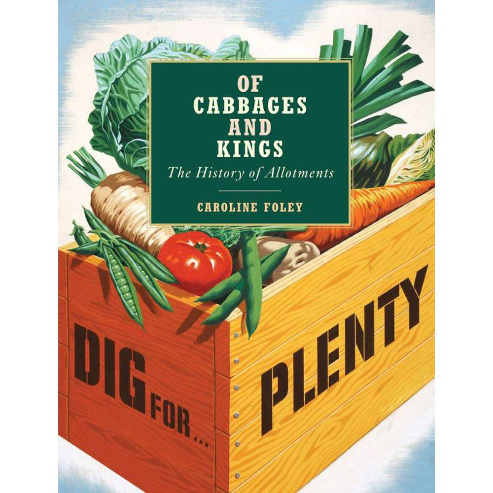 null Of Cabbages and Kings: The History of Allotments