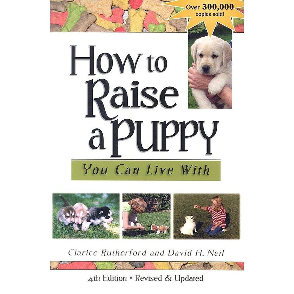 null How to Raise a Puppy You Can Live with (Revised and Updated)