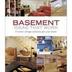 Basement Ideas That Work Book: Creative Design Solutions for Your Home