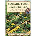Square Foot Gardening Book: A New Way to Garden in Less Space with Less Work