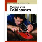 Working with Tablesaws Book: New Best of Fine Woodworking