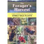 The Forager's Harvest: A Guide to Identifying, Harvesting and Preparing Edible Wild Plants