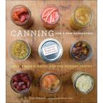 Canning for a New Generation Book: A Seasonal Guide to Filling the Modern Pantry
