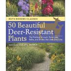 50 Beautiful Deer-Resistant Plants Book: The Prettiest Annuals, Perennials, Bulbs and Shrubs That Deer Don't Eat