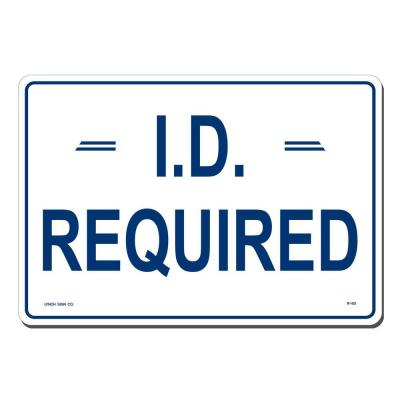 14 in. x 10 in. Blue on White Plastic I.D. Required