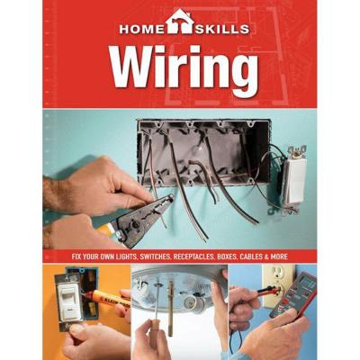 HomeSkills: Wiring: Fix Your Own Lights, Switches, Receptacles, Boxes, Cables