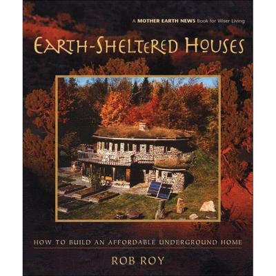 Earth-Sheltered Houses Book: How to Build an Affordable Underground Home