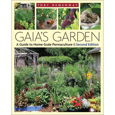 Gaia's Garden Book: A Guide to Home-Scale Permaculture