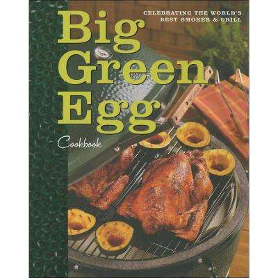 Big Green Egg Cookbook Book: Celebrating the World's Best Smoker and Grill