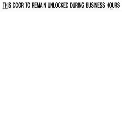 24 in. x 2 in. Decal Black on White Sticker This Door to Remain Unlocked During Business Hours
