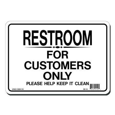 10 in. x 7 in. Blue on White Plastic Restroom for Customers Only Sign