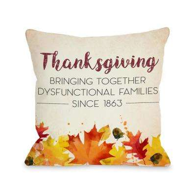 Dysfunctional Families 16 in. x 16 in. Decorative Pillow