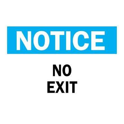 10 in. x 14 in. Plastic Notice No Exit OSHA Safety Sign