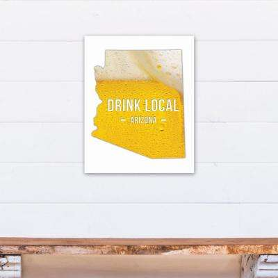"16 in. x 20 in. ""Arizona Drink Local Beer Printed Canvas Wall Art"