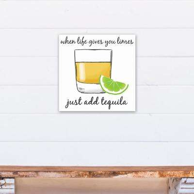 "16 in. x 16 in. ""Life Gives You Limes Add Tequila"" Printed Canvas Wall Art"