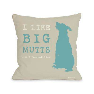 I Like Big Mutts 16 in. x 16 in. Decorative Pillow