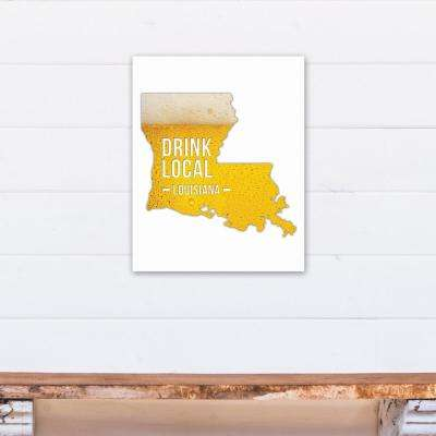 "16 in. x 20 in. ""Louisiana Drink Local Beer Printed Canvas Wall Art"