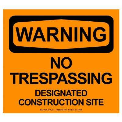 12 in. x 14 in. x 0.125 in. Orange Corex Warning No Trespassing Designated Construction Site Sign