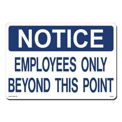 14 in. x 10 in. Blue on White Plastic Notice Employees Only Beyond this Point Sign