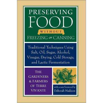 Preserving Food Without Freezing or Canning Book: Old World Techniques and Recipes