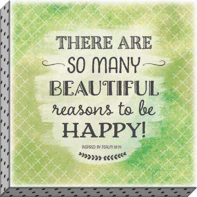 """Accentuate the Positive """"There Are So Many Reasons"""" By Carpentree Canvas"""