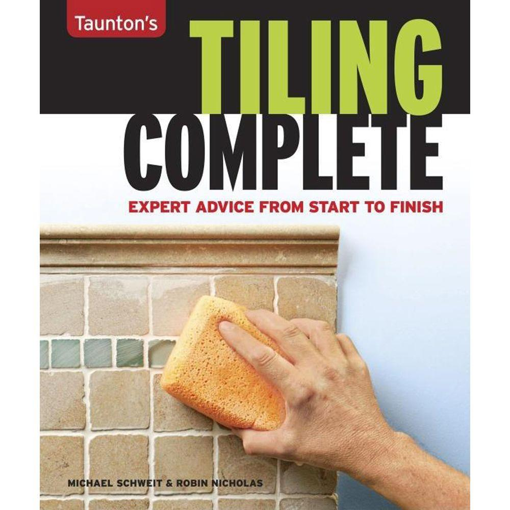null Taunton's Tiling Complete: Expert Advice from Start to Finish