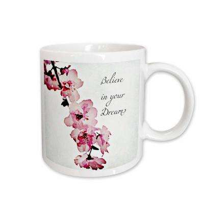 Ps Flowers Believe In Your Dreams - Cherry Blossom Floral - Inspirational 11 oz. White Ceramic Coffee Mug