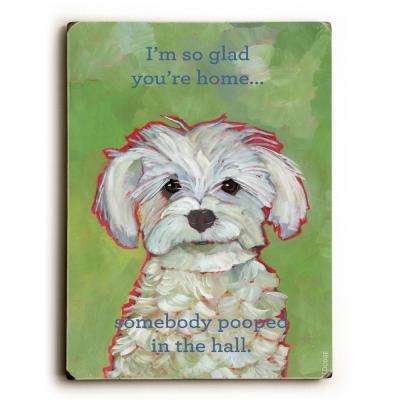 "9 in. x 12 in. ""I'm so glad you're home"" by Ursula Dodge ""Solid Wood"" Wall Art"