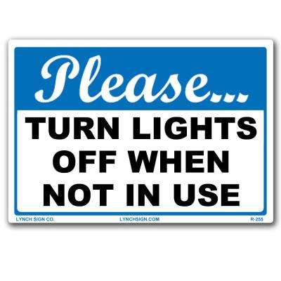 10 in. x 7 in. Turn Lights Off Sign Printed on More Durable Longer-Lasting Thicker Styrene Plastic.
