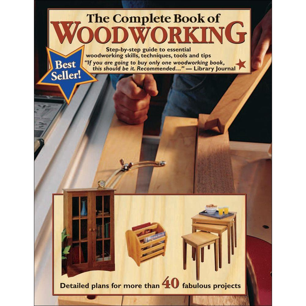 null The Complete Book of Woodworking: Step-By-Step Guide to Essential Woodworking Skills, Techniques, Tools and Tips