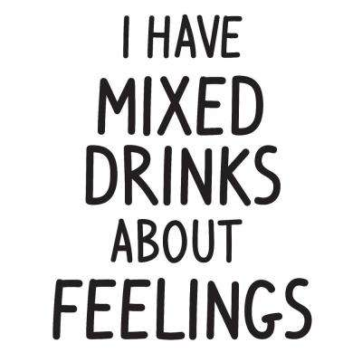 Mixed Drinks About Feelings Black Wall Quote Decal