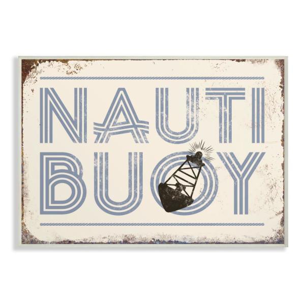 The Stupell Home Decor Collection 13 In X 19 Nauti Buoy Funny