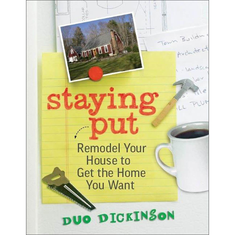 null Staying Put Book: Remodel Your House to Get the Home You Want