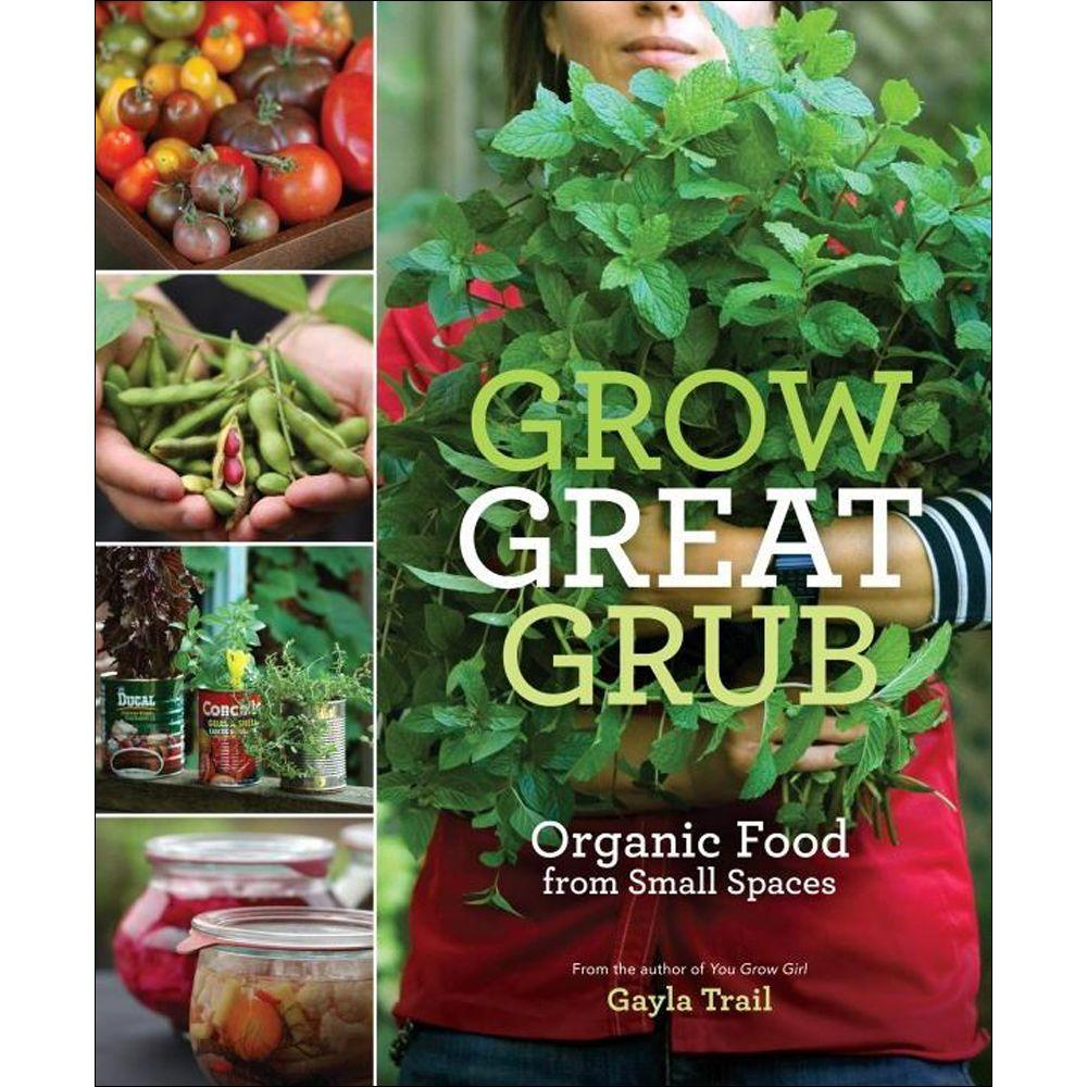 null Grow Great Grub Book: Organic Food from Small Spaces