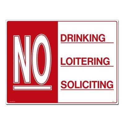 24 in. x 18 in. Red & White Printed on More Durable, Longer-Lasting, Polystyrene No Drinking -Loitering -Soliciting Sign