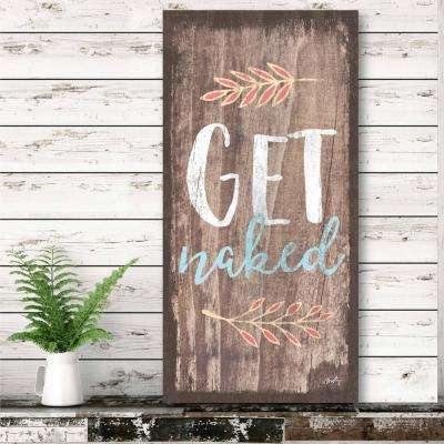 "12 in. x 24 in. ""Get Naked"" Canvas Printed Wall Art"