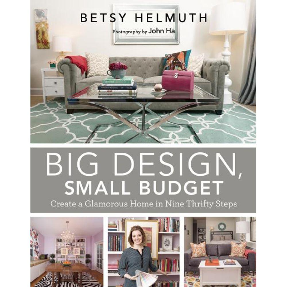 null Big Design, Small Budget: Create a Glamorous Home in Nine Thrifty Steps