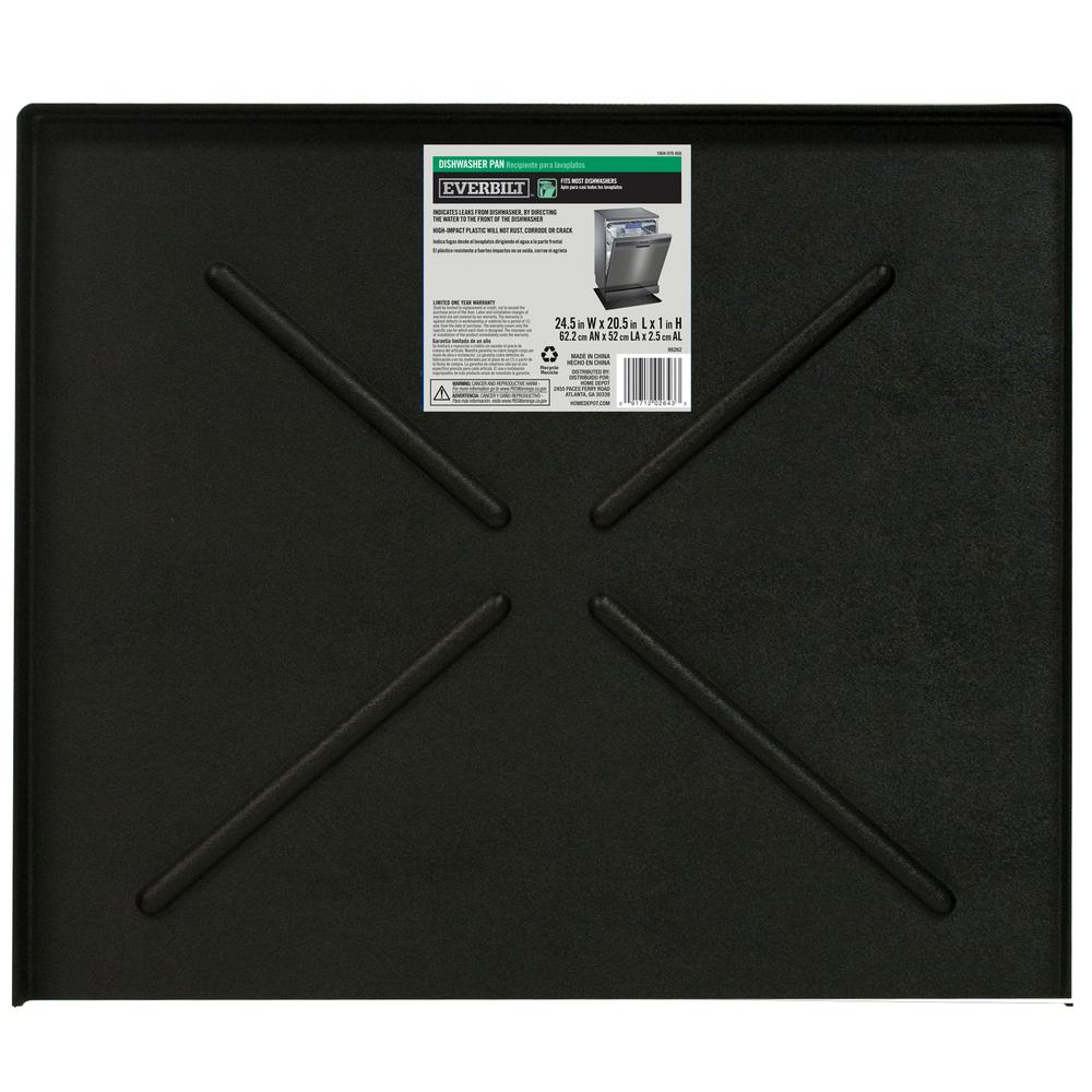 Everbilt 24.5 in. x 20.5 in. Black Dishwasher Pan The Everbilt dishwasher pan is designed to protect your floor, nearby cabinets and walls from dishwasher leaks that would otherwise go unnoticed, causing costly permanent damages to surrounding fixtures. It is manufactured with high-impact plastic that will not rust, corrode or crack. The dishwasher pan is built to direct any discharge to the front of the dishwasher, allowing you to spot any leaks immediately. Fits most dishwasher brands.