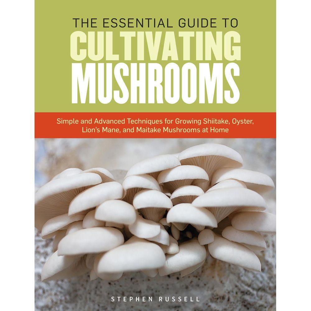 null The Essential Guide to Cultivating Mushrooms