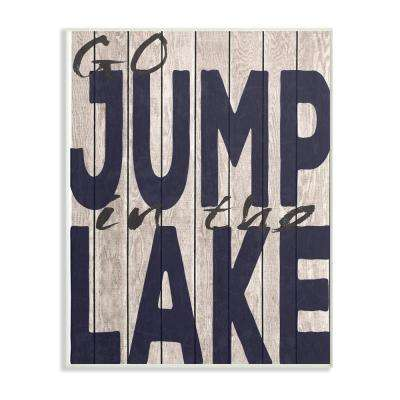 "13 in. x 19 in. ""Go Jump In The Lake Country Typography Navy"" by Regina Nouvel Printed Wood Wall Art"