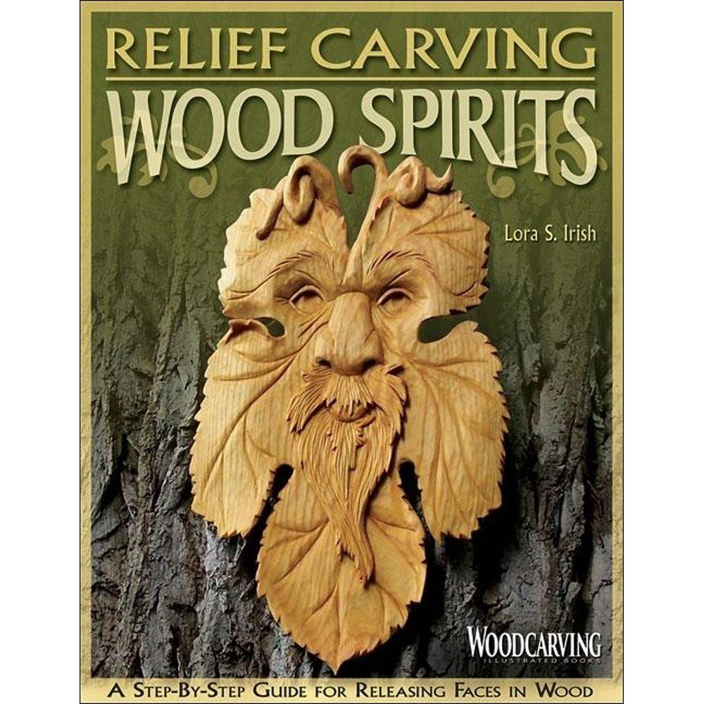 null Relief Carving Wood Spirits: A Step-By-Step Guide for Releasing Faces in Wood Woodcarving Illustrated Books-DISCONTINUED