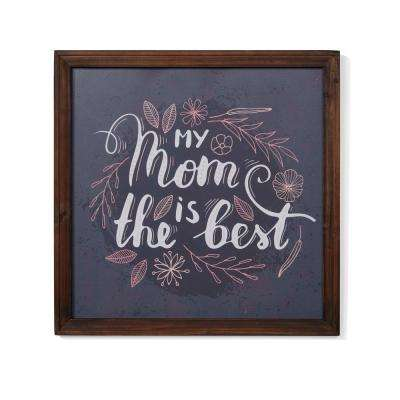 Inspirational My Mom is the Best Framed Wall Art Sign